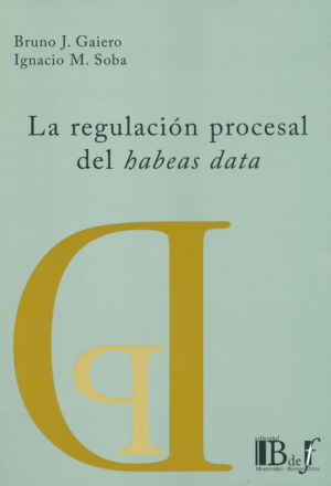 Regulación Procesal Del Habeas Data, La