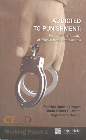 Addicted To Punishment: The Disproportionality Of Drug Laws In Latin America