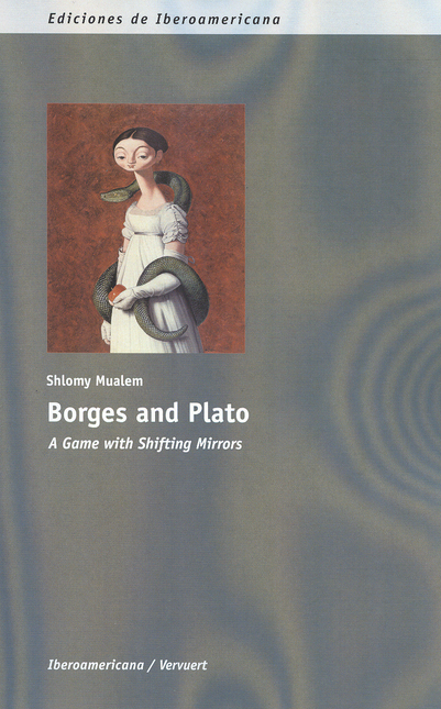 Borges And Plato: A Game With Shifting Mirrors