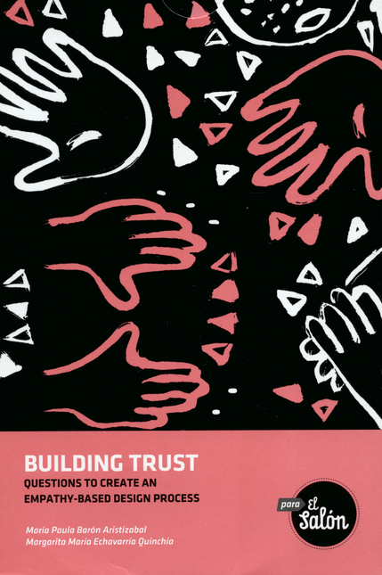 Building Trust. Questions To Create An Empathy-Based Design Process