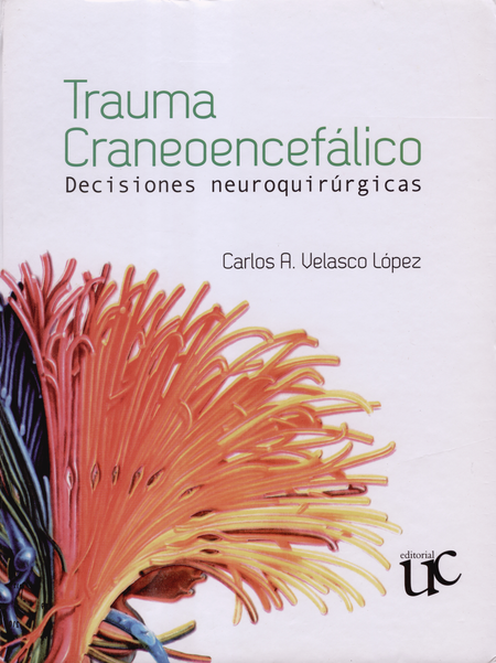 Trauma Craneoencefálico. Decisiones Neuroquirúrgicas