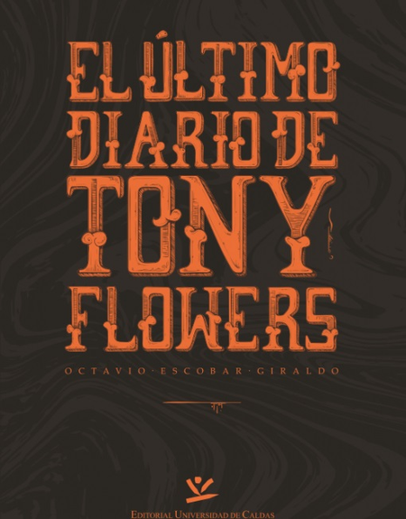 Ultimo Diario De Tony Flowers, El