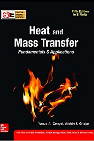 Heat And Mass Transfer (Indian Edition )
