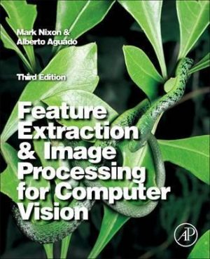 Feature Extraction and Image Processing for Computer Vision