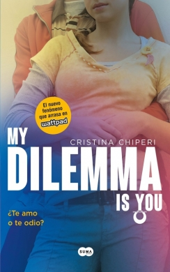My dilemma us you. ¿Te amo o te odio?